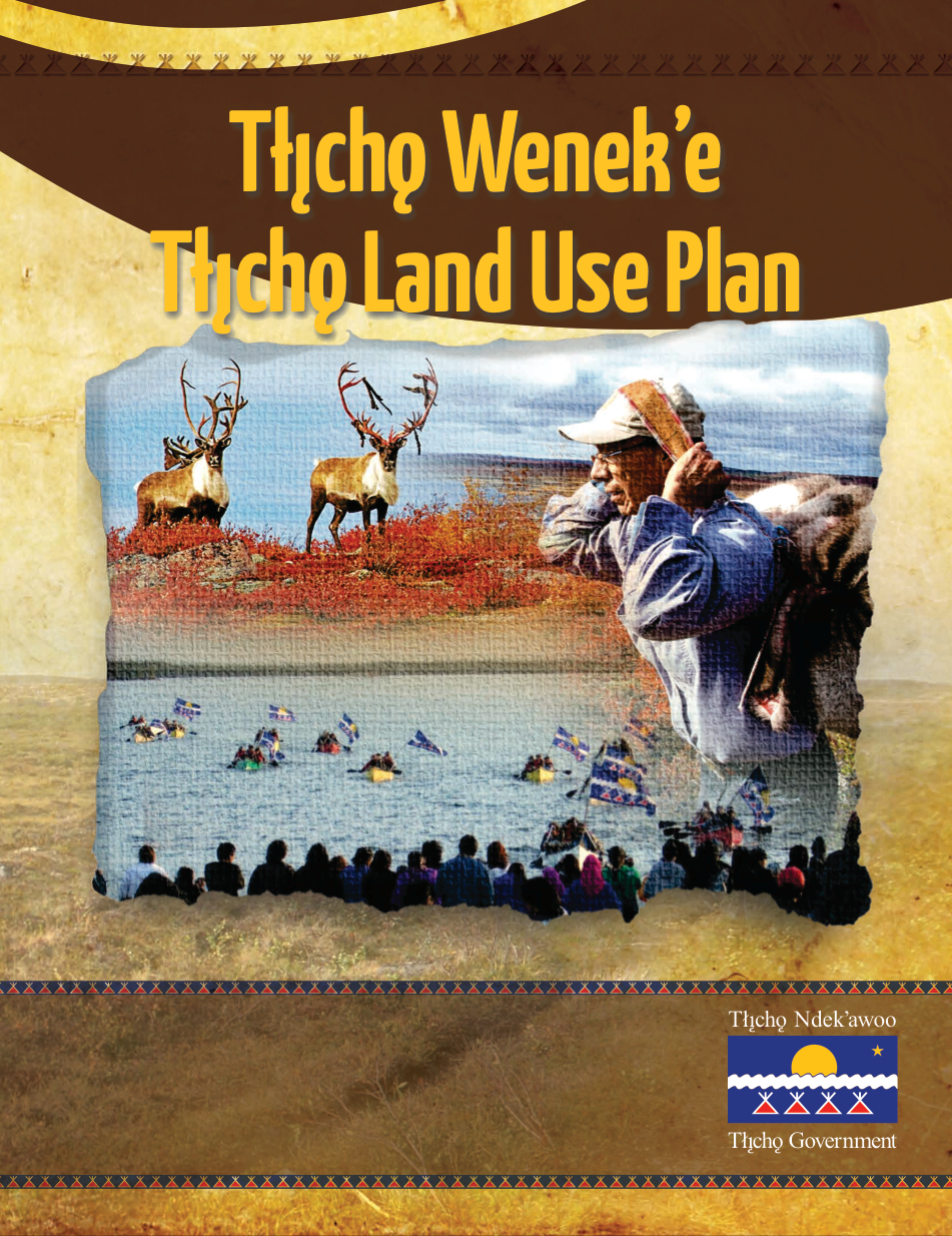 Tłįchǫ Wenek's Tłįchǫ Land Use Plan - Publication